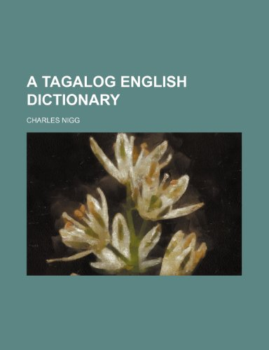 9781232457350: A Tagalog English Dictionary