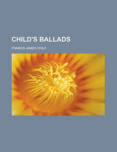 9781232461029: Child's Ballads