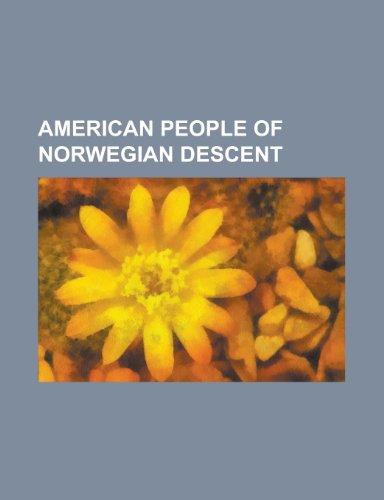 9781232463856: American People of Norwegian Descent: Bo: Bob Fosse, Douglas Engelbart, Atle Selberg, Tom Waits, Matt Groening, Ted Nelson, Peggy Lee, Sonja Henie, ... Carl Hiaasen, James Cagney, Ernest Lawrence