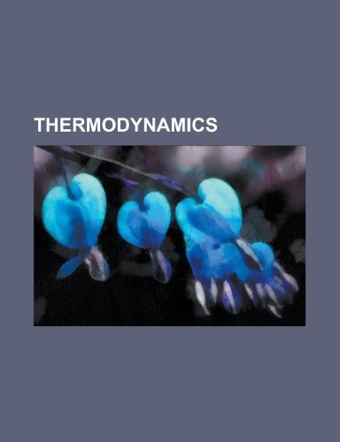 9781232465027: Thermodynamics: Standard Conditions for: Standard conditions for temperature and pressure, Statistical mechanics, Enthalpy of vaporization, Boiling ... law, Stefan-Boltzmann constant, Endothermic
