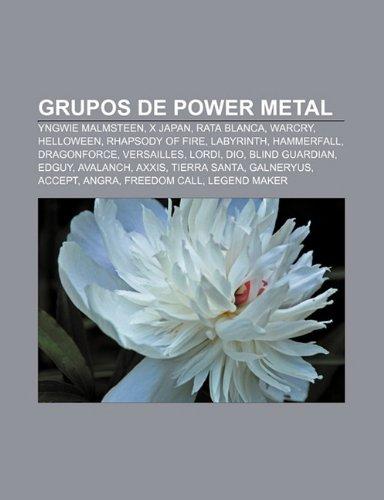 9781232470243: Grupos de Power Metal: Yngwie Malmsteen, X Japan, Rata Blanca, Warcry, Helloween, Rhapsody of Fire, Labyrinth, Hammerfall, Dragonforce