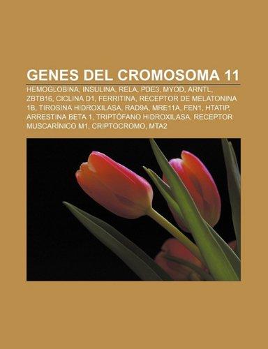 9781232471424: Genes del cromosoma 11: Hemoglobina, Insulina, RELA, PDE3, MyoD, ARNTL, ZBTB16, Ciclina D1, Ferritina, Receptor de melatonina 1B