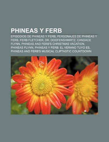 9781232471431: Phineas y Ferb: Episodios de Phineas y Ferb, Personajes de Phineas y Ferb, Ferb Fletcher, Dr. Doofenshmirtz, Candace Flynn