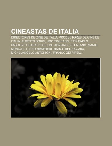 9781232472940: Cineastas de Italia: Directores de Cine de Italia, Productores de Cine de Italia, Alberto Sordi, Ugo Tognazzi, Pier Paolo Pasolini