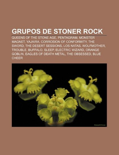9781232472964: Grupos de Stoner Rock: Queens of the Stone Age, Pentagram, Monster Magnet, Yajaira, Corrosion of Conformity, the Sword, the Desert Sessions