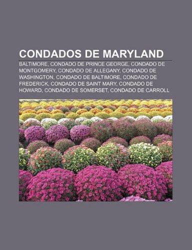 9781232473282: Condados de Maryland: Baltimore, Condado de Prince George, Condado de Montgomery, Condado de Allegany, Condado de Washington