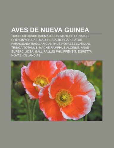 9781232474784: Aves de Nueva Guinea: Trichoglossus Haematodus, Merops Ornatus, Orthonychidae, Malurus Alboscapulatus, Paradisaea Raggiana