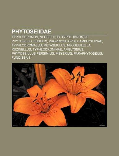 9781232479093: Phytoseiidae: Typhlodromus, Neoseiulus, Typhlodromips, Phytoseius, Euseius, Proprioseiopsis, Amblyseiinae, Typhlodromalus, Metaseiul