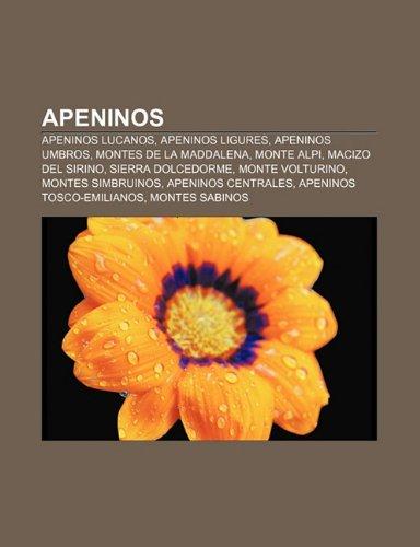 Apeninos: Apeninos lucanos, Apeninos ligures, Apeninos umbros,: Fuente: Wikipedia