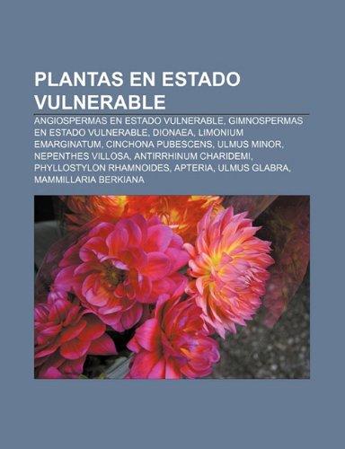 9781232484301: Plantas en estado vulnerable: Angiospermas en estado vulnerable, Gimnospermas en estado vulnerable, Dionaea, Limonium emarginatum