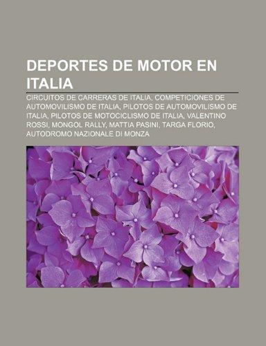 9781232484844: Deportes de Motor En Italia: Circuitos de Carreras de Italia, Competiciones de Automovilismo de Italia, Pilotos de Automovilismo de Italia