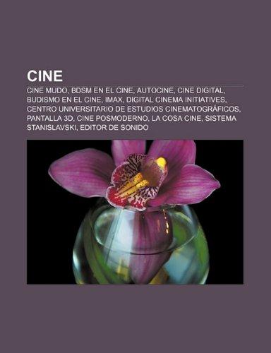 9781232489764: Cine: Cine Mudo, Bdsm En El Cine, Autocine, Cine Digital, Budismo En El Cine, Imax, Digital Cinema Initiatives