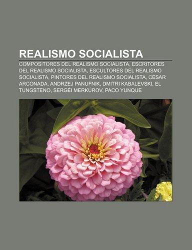 9781232493167: Realismo Socialista: Compositores del Realismo Socialista, Escritores del Realismo Socialista, Escultores del Realismo Socialista