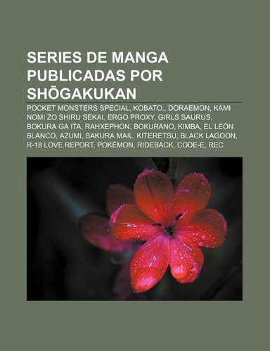 9781232499015: Series de manga publicadas por Shōgakukan: Pocket Monsters Special, Kobato., Doraemon, Kami nomi zo Shiru Sekai, Ergo Proxy, Girls Saurus