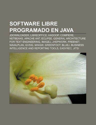 9781232509288: Software Libre Programado En Java: Jdownloader, Libreoffice, Hadoop, Compiere, Netbeans, Apache Ant, Eclipse