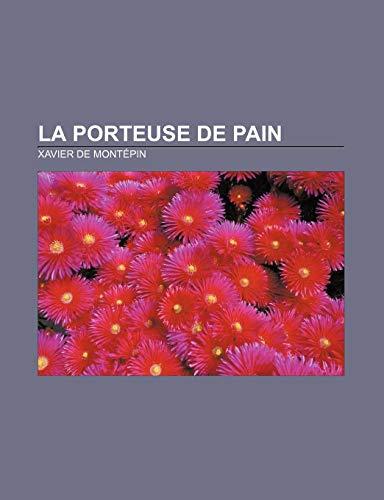 9781232516231: La Porteuse de Pain (French Edition)