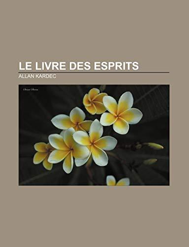 9781232519959: Le Livre Des Esprits (French Edition)