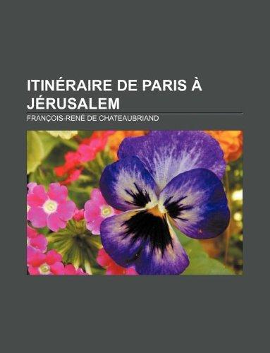 9781232520023: Itineraire de Paris a Jerusalem