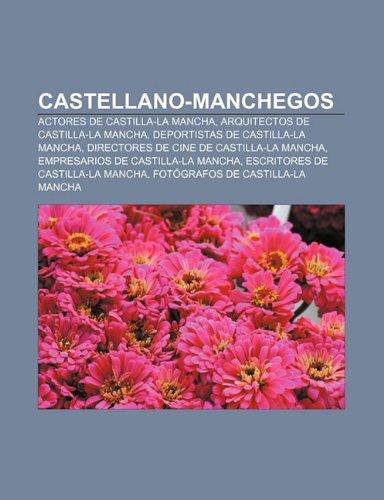 9781232520115: Castellano-Manchegos: Actores de Castilla-La Mancha, Arquitectos de Castilla-La Mancha, Deportistas de Castilla-La Mancha