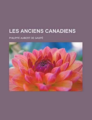 9781232520184: Les Anciens Canadiens (French Edition)