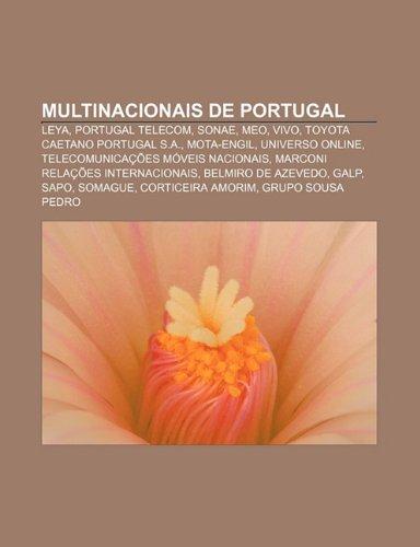 9781232522188: Multinacionais de Portugal: Leya, Portugal Telecom, Sonae, Meo, Vivo, Toyota Caetano Portugal S.A., Mota-Engil, Universo Online