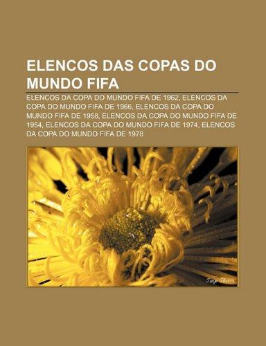 9781232527862: Elencos das Copas do Mundo FIFA: Elencos da Copa do Mundo FIFA de 1962, Elencos da Copa do Mundo FIFA de 1966