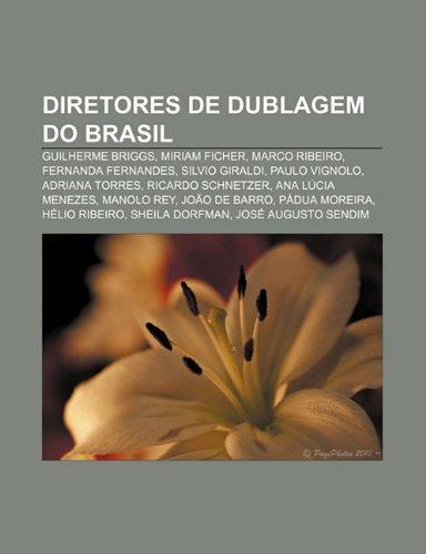 9781232528630: Diretores de Dublagem Do Brasil: Guilherme Briggs, Miriam Ficher, Marco Ribeiro, Fernanda Fernandes, Silvio Giraldi, Paulo Vignolo