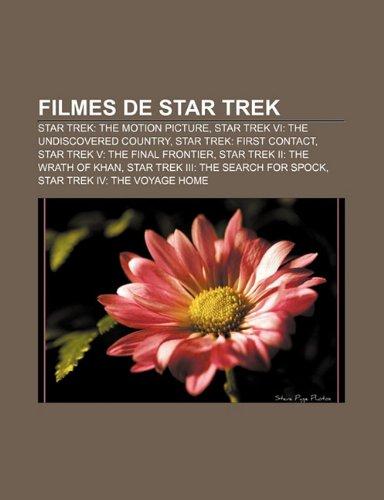 9781232530480: Filmes de Star Trek: Star Trek: The Motion Picture, Star Trek VI: The Undiscovered Country, Star Trek: First Contact (Portuguese Edition)