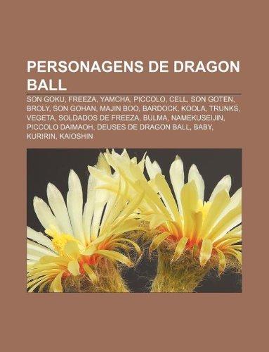 9781232532385: Personagens de Dragon Ball: Son Goku, Freeza, Yamcha, Piccolo, Cell, Son Goten, Broly, Son Gohan, Majin Boo, Bardock, Koola, Trunks, Vegeta