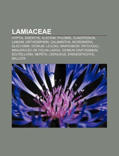 9781232534105: Lamiaceae: Hyptis, Sideritis, Alecrim, Phlomis, Clinopodium, Lamium, Orthosiphon, Calamintha, Micromeria, Glechoma, Ocimum, Leuca