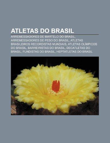 9781232536031: Atletas do Brasil: Arremessadores de martelo do Brasil, Arremessadores de peso do Brasil, Atletas brasileiros recordistas mundiais