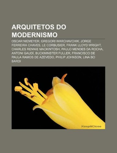 9781232536758: Arquitetos Do Modernismo: Oscar Niemeyer, Gregori Warchavchik, Jorge Ferreira Chaves, Le Corbusier, Frank Lloyd Wright