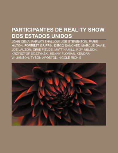 9781232540526: Participantes de Reality Show DOS Estados Unidos: John Cena, Parvati Shallow, Joe Stevenson, Paris Hilton, Forrest Griffin, Diego Sanchez