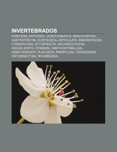 9781232545859: Invertebrados: Porifera, Rotifera, Chaetognatha, Brachiopoda, Gastrotricha, Ecdysozoa, Articulata, Kinorhyncha, Ctenophora, Ectoproct