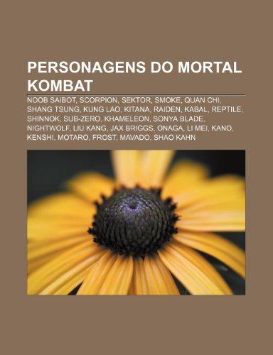 9781232548072: Personagens Do Mortal Kombat: Noob Saibot, Scorpion, Sektor, Smoke, Quan Chi, Shang Tsung, Kung Lao, Kitana, Raiden, Kabal, Reptile, Shinnok