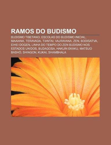 9781232553618: Ramos Do Budismo: Budismo Tibetano, Escolas Do Budismo Inicial, Maaiana, Teravada, Tiantai, Vajrayana, Zen, Bodisatva, Eihei Dogen