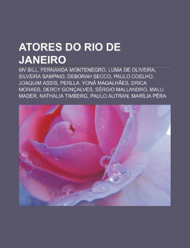 9781232555575: Atores Do Rio de Janeiro: Mv Bill, Fernanda Montenegro, Luma de Oliveira, Silveira Sampaio, Deborah Secco, Paulo Coelho, Joaquim Assis, Perlla