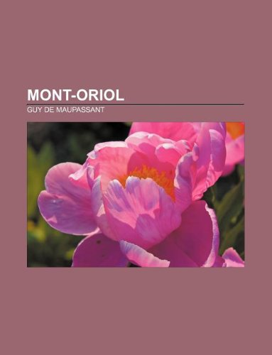 9781232558163: Mont-Oriol (French Edition)