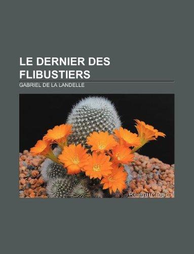 9781232558491: Le Dernier des flibustiers (French Edition)