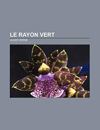 9781232558804: Le Rayon vert (French Edition)