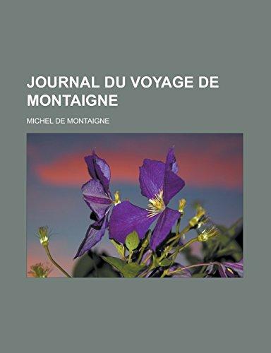 9781232559368: Journal du voyage de Montaigne (French Edition)