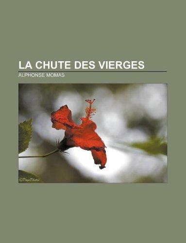 9781232559603: La Chute Des Vierges
