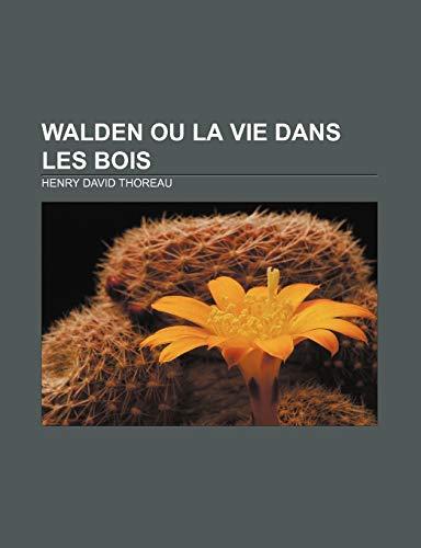 9781232560036: Walden ou la vie dans les bois (French Edition)