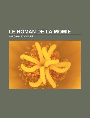 Le Roman de la momie (French Edition): Thà ophile Gautier