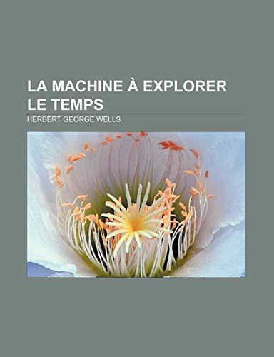 9781232561118: La Machine à explorer le temps