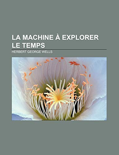9781232561118: La Machine a Explorer Le Temps