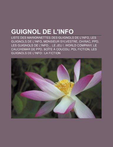 9781232562856: Guignol de l'info: Liste des marionnettes des Guignols de l'info, Les Guignols de l'info, Monsieur Sylvestre, Chirac, PPD