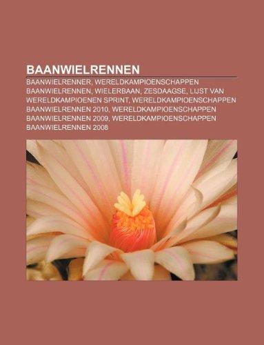 9781232564737: Baanwielrennen: Baanwielrenner, Wereldkampioenschappen Baanwielrennen, Wielerbaan, Zesdaagse, Lijst Van Wereldkampioenen Sprint