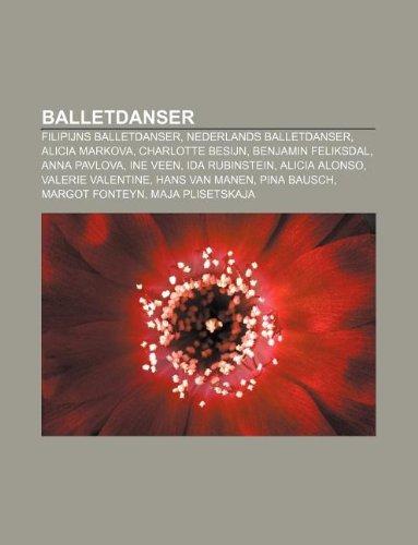 9781232564751: Balletdanser: Filipijns Balletdanser, Nederlands Balletdanser, Alicia Markova, Charlotte Besijn, Benjamin Feliksdal, Anna Pavlova, I