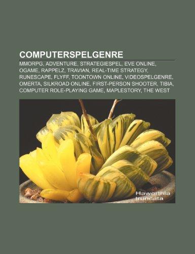 9781232565888: Computerspelgenre: Mmorpg, Adventure, Strategiespel, Eve Online, Ogame, Rappelz, Travian, Real-Time Strategy, Runescape, Flyff, Toontown
